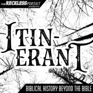 Itinerant: Biblical History Beyond The Bible