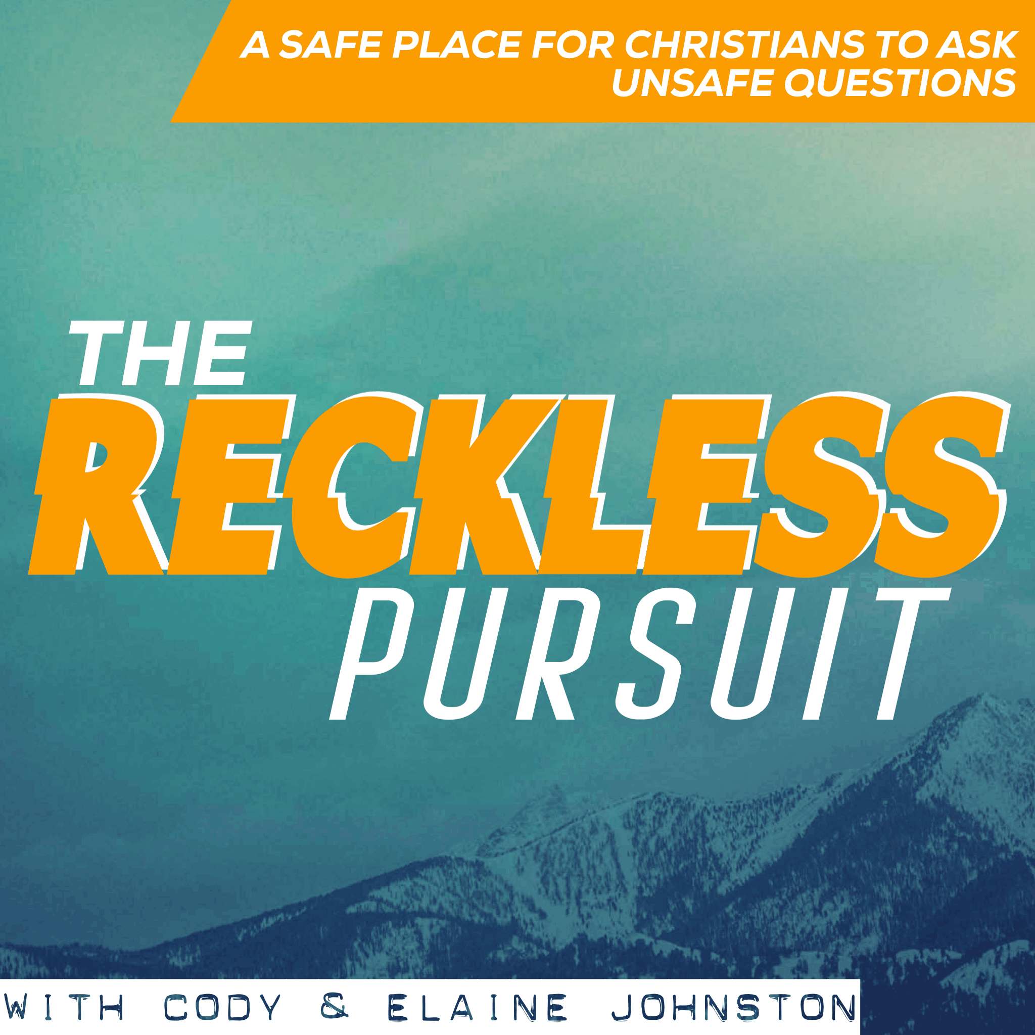 The Reckless Pursuit A Safe Place for Christians to Ask Unsafe Questions